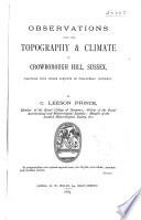 Observations upon the topography & climate of Crowborough Hill, Sussex : together with other subjects of collateral interest