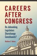 Careers after Congress: Do Jobseeking Legislators Shortchange Constituents? Pdf/ePub eBook