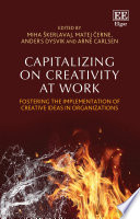 Capitalizing on Creativity at Work Book