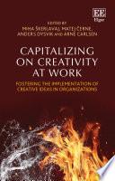 Capitalizing On Creativity At Work Book PDF