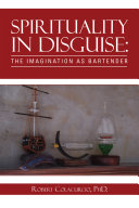 Spirituality in Disguise: the Imagination as Bartender
