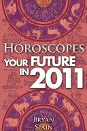 Horoscopes - Your Future In 2011