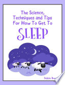 The Science  Techniques and Tips for How to Get to Sleep