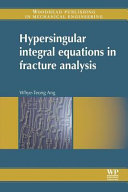 Hypersingular Integral Equations in Fracture Analysis Book