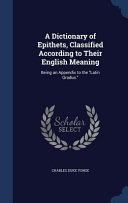 A Dictionary of Epithets  Classified According to Their English Meaning