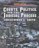 Courts, Politics, and the Judicial Process