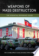 Weapons of Mass Destruction  The Essential Reference Guide