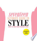 Free Seventeen Ultimate Guide to Style Read Online