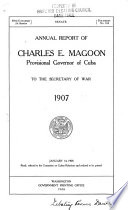 Annual Report of Charles E. Magoon, Provisional Governor of Cuba, to the Secretary of War [Dec. 1] 1907