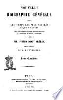 Nouvelle biographie générale depuis les temps les plus reculés jusqu'à nos jours avec les renseignements bibliographiques et l'indication des sources à consulter publiée par MM. Firmin Didot frères