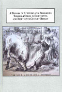 A History of Attitudes and Behaviours Toward Animals in Eighteenth- and Nineteenth-century Britain