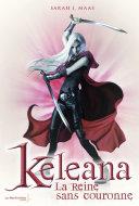 La Reine sans couronne . Keleana