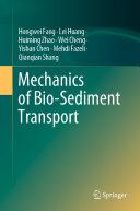 Mechanics of Bio Sediment Transport