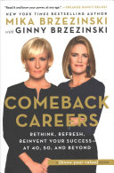 link to Comeback careers : rethink, refresh, reinvent your success--at 40, 50, and beyond in the TCC library catalog
