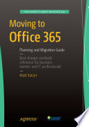 Moving to Office 365  : Planning and Migration Guide