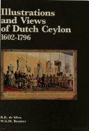 Illustrations and Views of Dutch Ceylon 1602 1796