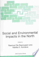 Social and Environmental Impacts in the North  Methods in Evaluation of Socio Economic and Environmental Consequences of Mining and Energy Production in the Arctic and Sub Arctic Book