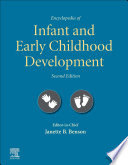 """Encyclopedia of Infant and Early Childhood Development"" by Janette B. Benson"