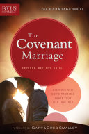 The Covenant Marriage  Focus on the Family Marriage Series