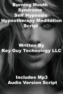 Burning Mouth Syndrome Self Hypnosis Hypnotherapy Meditation Script