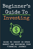 Beginner s Guide To Investing