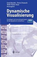 Dynamische Visualisierung  : Grundlagen und Anwendungsbeispiele für kartographische Animationen