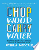 Chop Wood Carry Water  How to Fall In Love With the Process of Becoming Great