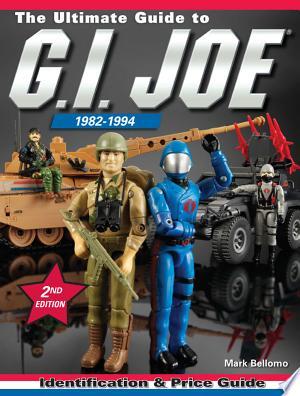 Download The Ultimate Guide to G.I. Joe 1982-1994 online Books - godinez books