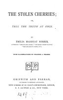 The stolen cherries; or, Tell the truth at once