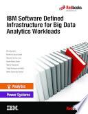 IBM Software Defined Infrastructure for Big Data Analytics Workloads Book