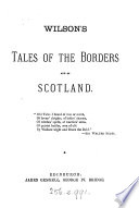 Wilson S Tales Of The Borders And Of Scotland