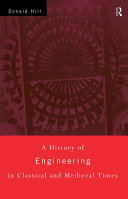 A History of Engineering in Classical and Medieval Times