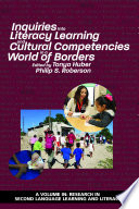 Inquiries Into Literacy Learning and Cultural Competencies in a World of Borders