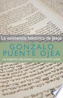 La existencia histórica de Jesús  : Las fuentes cristianas y su contexto judío