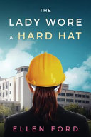 The Lady Wore A Hard Hat Book PDF