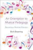 An Orientation to Musical Pedagogy