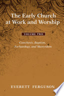 The Early Church At Work And Worship Volume 2