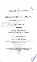 A Sure and Easy Method of Learning to Count ... The third edition; to which is prefixed a life of the author, extracted ... from