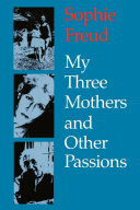 My Three Mothers and Other Passions