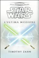 Star Wars. L'ultima missione. La trilogia di Thrawn