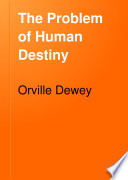 The Problem of Human Destiny