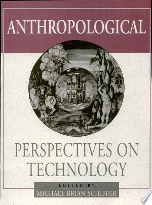 Anthropological+Perspectives+on+Technology