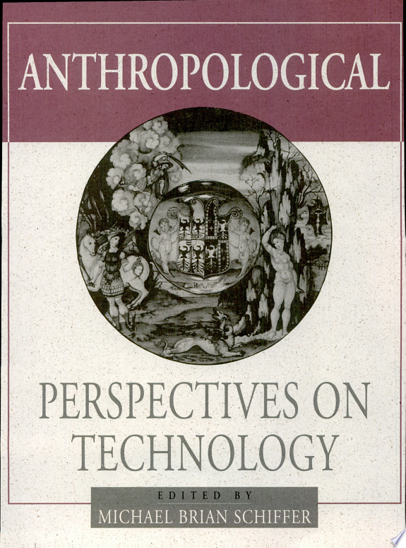 Anthropological Perspectives on Technology