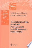 Thermodynamic Data  Models  and Phase Diagrams in Multicomponent Oxide Systems