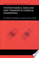 Hydrodynamics, Mass and Heat Transfer in Chemical Engineering
