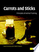 Carrots and sticks : principles of animal training