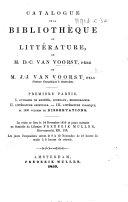 Catalogue de la biblioth  que de litt  rature de M  D  C  van Voorst  p  re et M  J  J  van Voorst  fils     Premi  re partie     La vente se fera     14 novembre 1859  etc