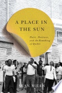A Place in the Sun  : Haiti, Haitians, and the Remaking of Quebec