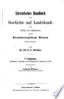 Literärisches Handbuch für Geschichte und Landeskunde von Hessen im Allgemeinen und dem Großherzogthum Hessen insbesondere