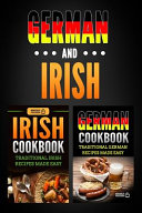 German Cookbook  Traditional German Recipes Made Easy and Irish Cookbook  Traditional Irish Recipes Made Easy
